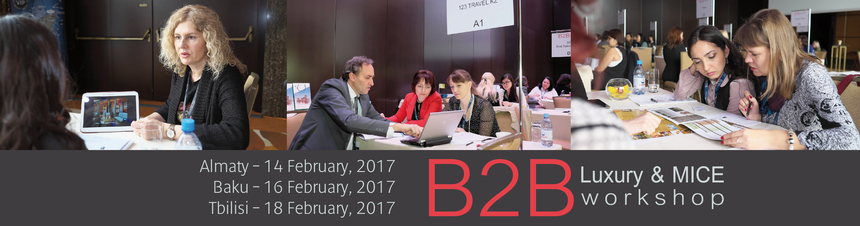 B2B Luxury & MICE workshop - Tbilisi 2017